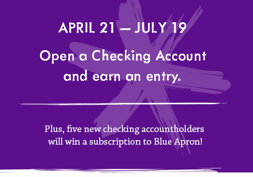 Open a Checking Account, earn an entry